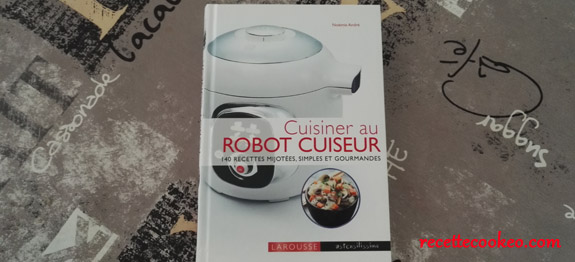 Notre avis sur le livre cuisiner au robot cuiseur for Robot pour cuisiner
