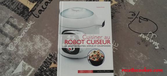 Notre avis sur le livre cuisiner au robot cuiseur for Robot cuisine cookeo
